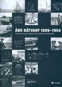 Åbo bårvarf 1889-1954. Parhaat veneet tehtiin Turun veneveistämöllä