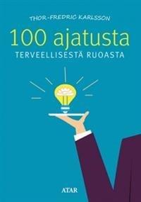 100 ajatusta terveellisestä ruoasta
