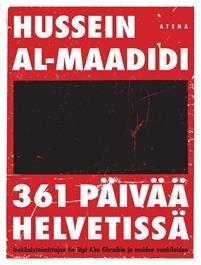 361 päivää helvetissä - Irakilaistoimittajan tie läpi Abu Ghraibin ja muiden vankiloiden