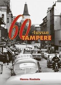 60-luvun Tampere