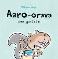 Aaro-orava saa ystävän