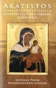 Akatistos Jumalansynnyttäjälle Konevitsalaisen ikonin kunniaksi