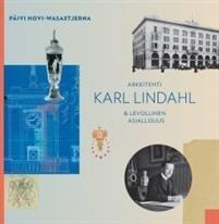 Arkkitehti Karl Lindahl & levollinen asiallisuus