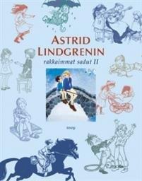 Astrid Lindgrenin rakkaimmat sadut 2