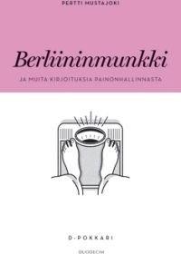 Berliininmunkki ja muita kirjoituksia painonhallinnasta