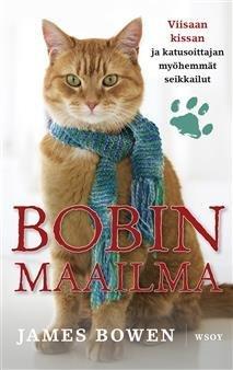 Bobin maailma: Viisaan kissan ja katusoittajan myöhemmät seikkailut
