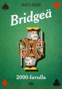 Bridgeä 2000-luvulla