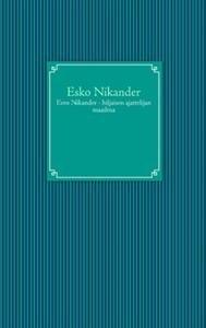 Eero Nikander - hiljaisen ajattelijan maailma