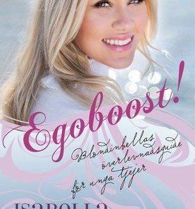 Egoboost! : Blondinbellas överlevnadsguide för unga tjejer