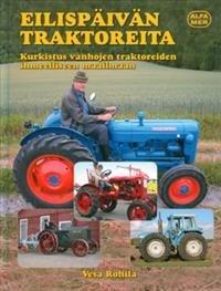 Eilispäivän traktoreita