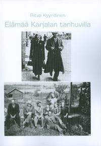Elämää Karjalan tanhuvilla