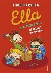 Ella ja kaverit rakentavat ihmekoneen