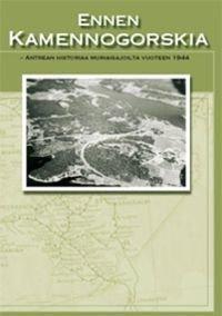 Ennen Kamennogorskia - Antrean historiaa muinaisajoilta vuoteen 1944
