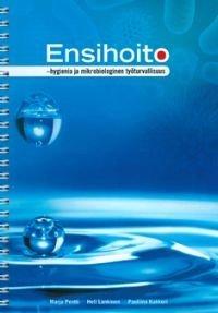 Ensihoito - hygienia ja mikrobiologinen työturvallisuus