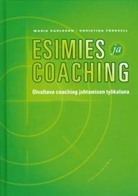 Esimies ja coaching Oivaltava coaching johtamisen työkaluna