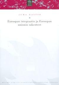 Euroopan integraatio ja Euroopan unionin rakenteet
