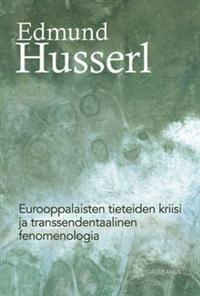 Eurooppalaisten tieteiden kriisi ja transsendentaalinen fenomenologia