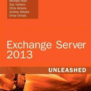 Exchange Server 2013 Unleashed