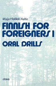 Finnish for Foreigners 1 Oral Drills