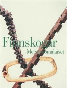 Finnskogar - Metsäsuomalaiset