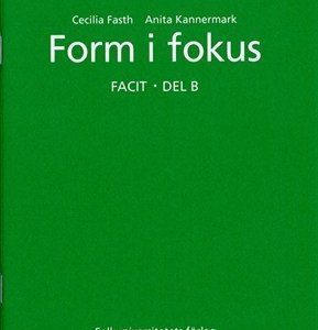 Form i fokus B facit