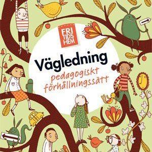 Fritidshem vägledning : pedagogiskt förhållningssätt