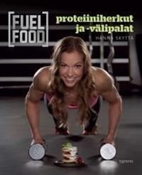 Fuel food - Proteiiniherkut ja -välipalat