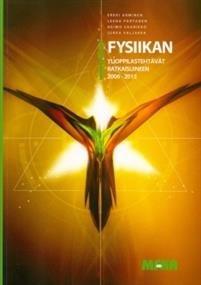 Fysiikan ylioppilastehtävät ratkaisuineen 2006-2015