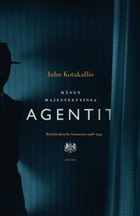 Hänen majesteettinsa agentit - Brittitiedustelu Suomessa 1918-1941