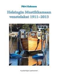 Helsingin Mustikkamaan venetelakat 1911-2013