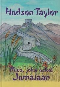 Hudson Taylor ja Kiinan sisämaalähetys eli mies
