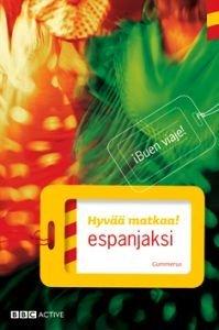 Hyvää matkaa! espanjaksi (+cd)