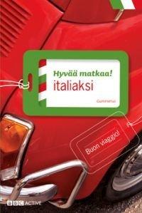 Hyvää matkaa! italiaksi (+cd)