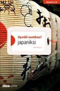 Hyvää matkaa! japaniksi (+cd)
