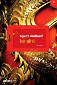 Hyvää matkaa! kiinaksi (+cd)