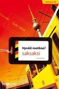 Hyvää matkaa! saksaksi (+cd)