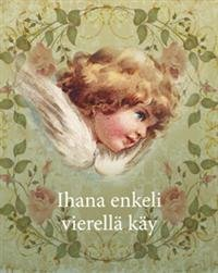 Ihana enkeli vierellä käy