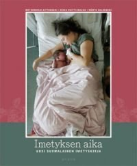 Imetyksen aika - uusi suomalainen imetyskirja