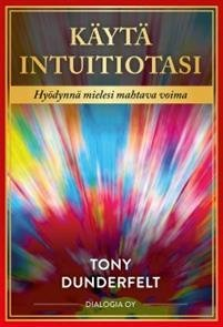 Käytä intuitiotasi