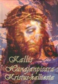 Kallis hunajanpisara Kristus-kalliosta eli neuvon sana kaikille pyhille jasyntisille