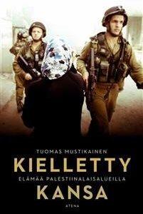 Kielletty kansa - Elämää palestiinalaisalueilla