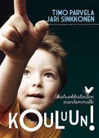 Kouluun! - Kirja ekaluokkalaisen vanhemmille