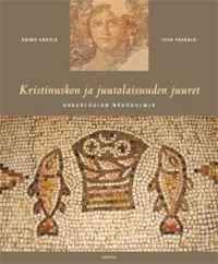 Kristinuskon ja juutalaisuuden juuret