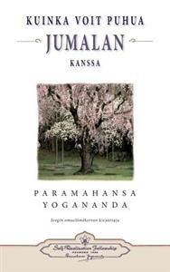 Kuinka Voit Puhua Jumalan Kanssa - How You Can Talk with God (Finnish)