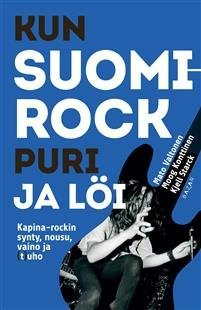 Kun Suomi-rock puri ja löi. Kapina-rockin synty