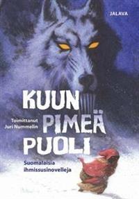 Kuun pimeä puoli Suomalaisia ihmissusinovelleja