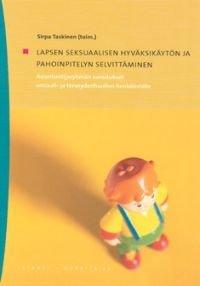 Lapsen seksuaalisen hyväksikäytön ja pahoinpitelyn selvittäminen