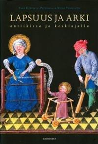 Lapsuus ja arki antiikissa ja keskiajalla