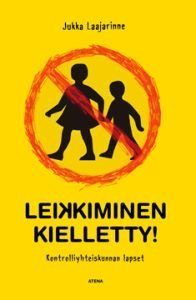 Leikkiminen kielletty!