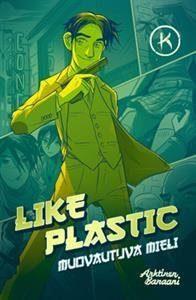 Like Plastic